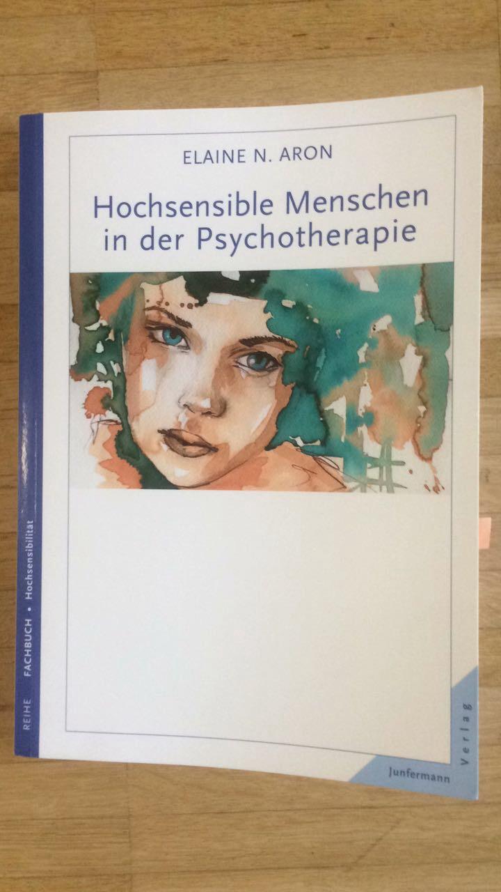 Hochsensible Menschen In Der Psychotherapie Elaine N Aron Junfermann Verlag Rezension
