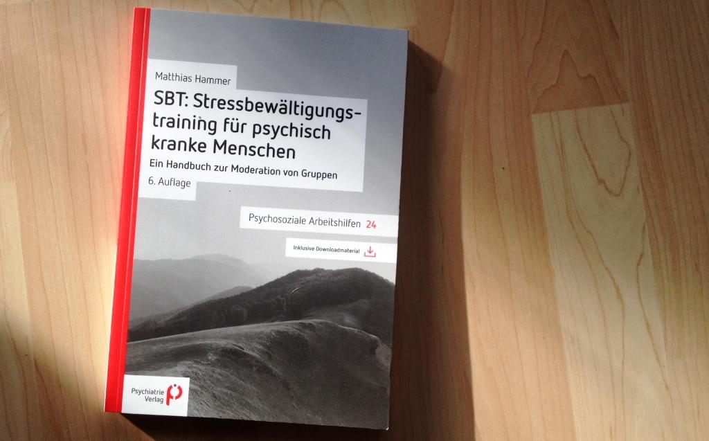 SBT: Stressbewältigungstraining für psychisch kranke Menschen; Ein ...